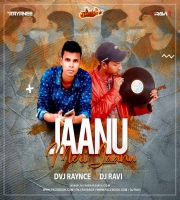 Jaanu Meri Jaan Remix Dvj Rayance x Dj Ravi