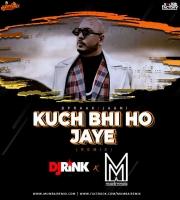 Kuch Bhi Ho Jaya (Remix) B Praak - Muszik Mmafia x Dj Rink