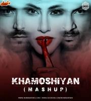 Khamoshiyan (Mashup) DJ MITRA  Arijit Singh