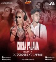 Kurta Pajama (Remix) DJ Goddess x DJ Aftab