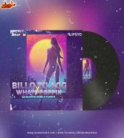 BILLO TU AAG x WHATS POPPIN Remix DJ SHADOW x FLIPSYD