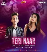 Teri Naar - Nikk (Remix) - DJ AJAY x DJ VENUS