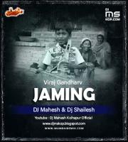 Jaming- Viraj Gandharv- Remix- Dj Mahesh x Dj Shailesh Kolhapur