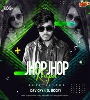 Jhop Jhop Khopa (Khortha Remix) Dj Vicky x Dj Rocky