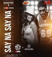 Say Na Say Na - Remix - Dj Rink x Dj Ankit Rohida