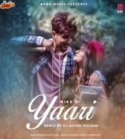 Yaari  Nikk (Official Remix) DJ Nitish Gulyani