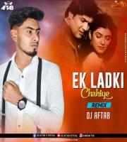 Ek Ladki Chahiye (Remix) DJ Aftab