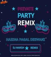 HASINA PAGAL DEEWANI REMIX DJ MARSH