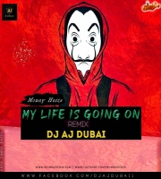 My Life Is Going On- Cecilia Krul- Moeny Heits- Dj Aj Dubai- Remix