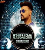 JERUSALEMA - DJ REME REMIX