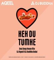 Keh Du Tumhe (Desi Deep House Mix) - DJ Aqeel x DJ Buddha Dubai
