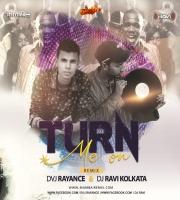 Turn Me On Remix Dvj Rayance x Dj Ravi Kolkata