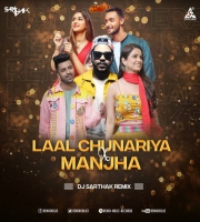 Laal Chunariya X Manjha Remix DJ Sarthak