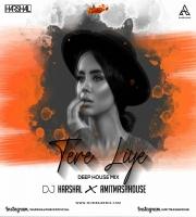 TERE LIYE (DEEP HOUSEMIX) - DJ HARSHAL X AMITMASHHOUSE