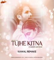 Tujhe Kitna Chahein Aur Hum (Remake) Dj Kawal