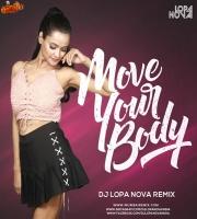 MOVE YOUR BODY (REMIX) - DJ LOPA NOVA