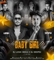 Baby Girl (Guru Randhawa) - Remix - DJ Lesh India X DJ Deepsi
