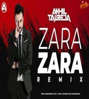 Zara Zara - DJ Akhil Talreja Remix