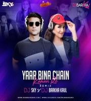 Yaar Bina Chain Kaha Re - Remix - DJ SKY x DJ Barkha Kaul