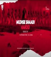 MUJHSE SHADI KAROGI REMIX 3S PRODUCTION x DJ LIRIKA