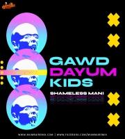 Gawd Dayum Kids - Shameless Mani Original Mix