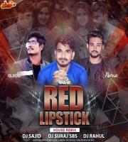 Red Lipstick Bhojpuri Remix DJ Sajid x DJ Suraj sBs x Dvj Rahul