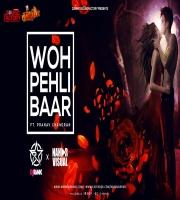 Woh Pehli Baar Remix DJ RINK x NAHAR VISUAL