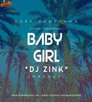 BABY GIRL - DJ ZINK MASHUP