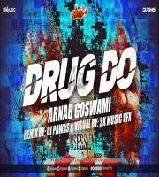 Drug Do (Arnab Goswami) Remix DJ Pawas