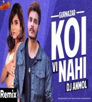 Koi Vi Nahi (Remix) DJ Anmol