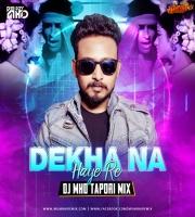Dekha Na Haye Re (Tapori Mix) - DJ MHD