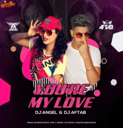 You Are My Love (Remix) DJ Angel x DJ Aftab
