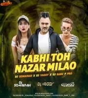 Kabhi Toh Nazar Milao - DJs Vaggy x Dj Somairah x Dj Babu F Pro