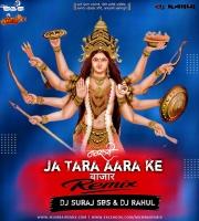 Ja Tara Ara Ke Bazar Dutch HouSe Remix DJ SuRaj SbS x DvJ Rahul
