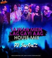 Sawan Mein Lag Gayi Aag (House Mix) DJ SARFRAZ