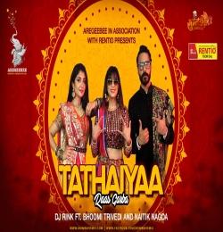 TATHAIYAA - Raas Garba DJ RINK x Bhoomi Trivedi x Naitik Nagda