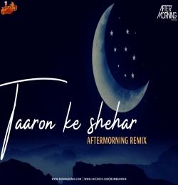 Taaron Ke Shehar Chillout Remix Aftermorning