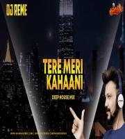 TERI MERE KAHANNI - DJ REMES DEEP HOUSE REMIX