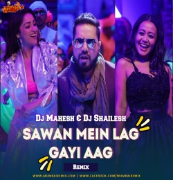 Sawan Mein Lag Gayi Aag Remix Dj Shailesh x Dj Mahesh Kolhapur