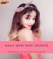 NAACH MERI RANI DANCE HALL MIX DJ PIYU REMIX