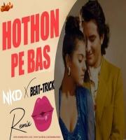Hothon Pe Bas Remix DJ Nkd X Beat Trick