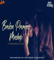 Broken Promises Chillout Mashup Aftermorning