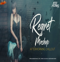 Regret Mashup Chillout Mix Aftermorning