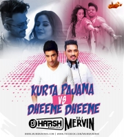 Kurta Pajama Vs Dheeme Dheeme - DJ Harsh Bhutani x VDJ Mervin