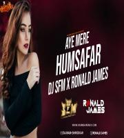 Aye Mere Humsafar - Dj Saurabh From Mumbai x Ronald James