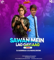 Sawan Mein Lag Gayi Aag Remix Dj Aashikaa X Dj Rahul Rockk