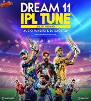 Dream 11 - IPL Tune (2020 Remix) Audio Punditz x DJ Dackton