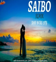 Saibo (Aroone Deep House Remix) - Shor In The City
