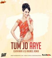 Tum Jo Aaye (Remix) - Elvin Nair x DJ Rajneel