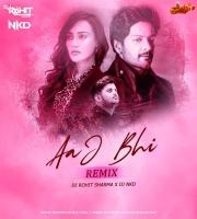 Aaj Bhi (Remix) Dj Rohit Sharma X Dj Nkd